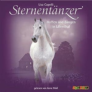 Hoffen und Bangen in Lilienthal (Sternentänzer 10) Hörbuch