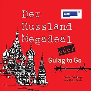 Der Russland-Megadeal oder Gulag to Go Hörspiel