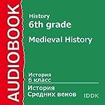 History for 6th Grade: Medieval History [Russian Edition] | V. Suvorova