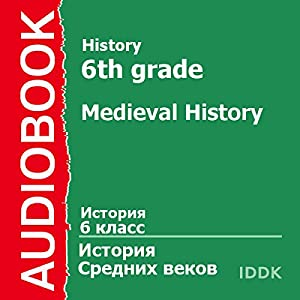 History for 6th Grade: Medieval History [Russian Edition] | [V. Suvorova]