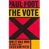 The Vote: How it Was Won, and How it Was Underminedby Paul Foot