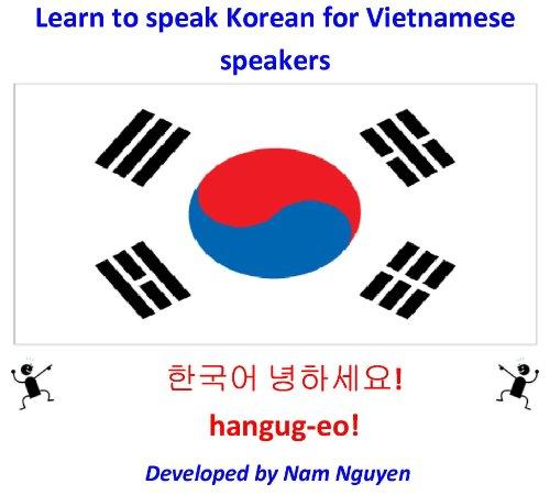 Nam Nguyen - Learn to speak Korean for Vietnamese speakers (English Edition)