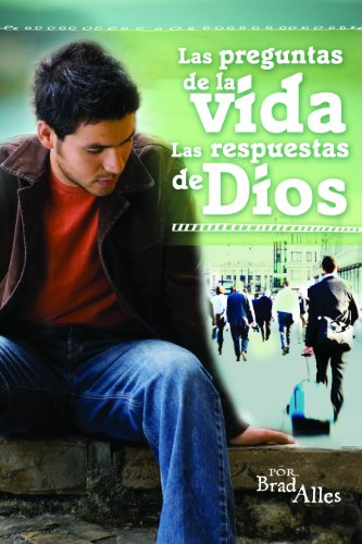 Las preguntas de la vida/The questions of life: las respuestas de Dios/the answers of God (Spanish Edition)