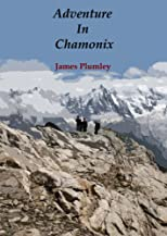 Adventure In Chamonix