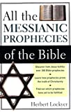 All the Messianic Prophecies of the Bible (0310280915) by Herbert Lockyer