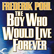The Boy Who Would Live Forever | [Frederik Pohl]
