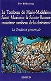 echange, troc Yves Bridonneau - Le tombeau de Marie-Madeleine