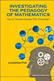 img - for Investigating the Pedagogy of Mathematics: How Do Teachers Develop Their Knowledge? book / textbook / text book