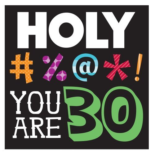 Holy Bleep You're 30 3-ply Lunch Napkins 30th Birthday Napkins Happy Birthday 32 Per Pack