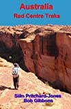 img - for Australia: Red Centre Treks: Uluru (Ayers Rock), Kata Tjuta (the Olgas) and Watarrka (Kings Canyon) (Sian and Bob's Pictorial Guides) book / textbook / text book