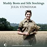 Muddy Boots and Silk Stockings (       UNABRIDGED) by Julia Stoneham Narrated by Patience Tomlinson