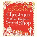 Christmas at Rosie Hopkins' Sweetshop Audiobook by Jenny Colgan Narrated by Lucy Price-Lewis