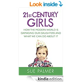 21st Century Girls: How Female Minds Develop, How to Raise Bright, Balanced Girls