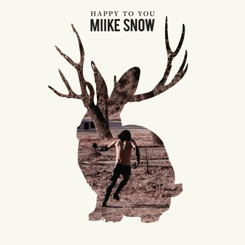 Miike Snow-Happy To You-CD-FLAC-2012-FATHEAD Download