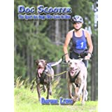 "Dog Scooter - The Sport for Dogs Who Love to Runvon ""Daphne B. Lewis"""