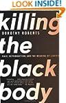 Killing the Black Body: Race, Reprodu...