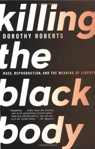 Killing the Black Body: Race, Reproduction, and the...