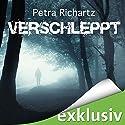 Verschleppt (Sara Cooper 1) Hörbuch von Petra Richartz Gesprochen von: Dana Geissler