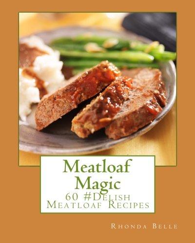 Meatloaf Magic: 60 Super #Delish Soul Food Inspired Crock Pot Recipes (Soul Food Slow Cooker Cookbook compare prices)