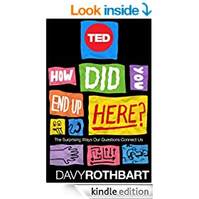How Did You End Up Here?: The Surprising Ways Our Questions Connect Us (TED Books)