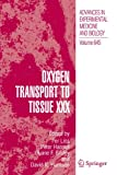 img - for Oxygen Transport to Tissue XXX (Advances in Experimental Medicine and Biology) book / textbook / text book