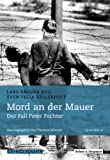 img - for Mord an der Mauer: Der Fall Peter Fechter. Herausgegeben von Thomas Schmid (German Edition) book / textbook / text book