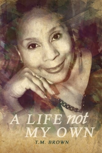 Book: A Life Not My Own by T. M. Brown