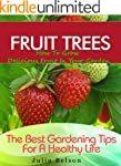 Fruit Trees - How To Grow Delicious F...
