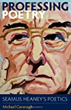 Professing Poetry: Seamus Heaney's Poetics