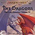 The Dragons: Dragonlance: Lost Histories, Book 6 (       UNABRIDGED) by Douglas Niles Narrated by Casey Holloway