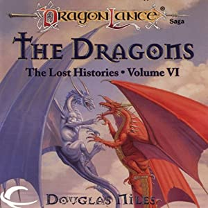 The Dragons: Dragonlance: Lost Histories, Book 6 | [Douglas Niles]