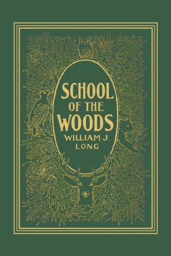 William J. Long - School of the Woods (Yesterday's Classics)