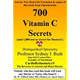 700 Vitamin C Secrets: (and 1,000 Not So Secret for Doctors!)by Professor Sydney J. Bush