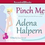 Pinch Me: A Novel | Adena Halpern