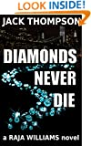 Diamonds Never Die (Raja Williams Mystery Series Book 4)