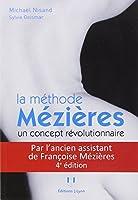 La méthode Mézières, un concept révolutionnaire : Mal de dos et déformations ne sont plus une fatalité