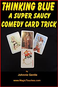 THINKING BLUE - A Super Saucy Comedy Card Trick (Magic Card Tricks Book 12)