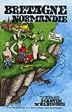 Bretagne Normandie (Unkonventioneller Reisefuhrer, Band 25)