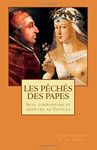 Les Péchés des Papes: Sexe, corruption et meurtre au Vatican