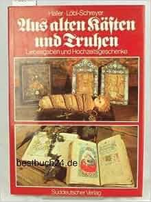 aus alten k sten und truhen liebesgaben und hochzeitsgeschenke volkskunst in oberbayern. Black Bedroom Furniture Sets. Home Design Ideas