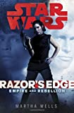 Star Wars: Empire and Rebellion: Razor's Edge (0345545249) by Wells, Martha
