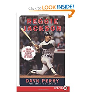 Reggie Jackson LP: The Life and Thunderous career of Baseball's Mr. October