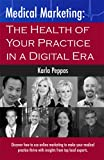 img - for Medical Marketing: The Health of Your Practice in a Digital Era book / textbook / text book