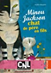 Minou Jackson, chat de p�re en fils