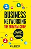 Business Networking - The Survival Guide: How to make networking less about stress and more about success