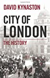 David Kynaston City of London: The History