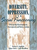 img - for Diversity, Oppression, and Social Functioning: Person-In-Environment Assessment and Intervention by George A. Appleby (2000-12-15) book / textbook / text book