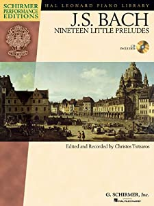 Js Bach Nineteen Little Preludes Schirmer Performance Edition Schirmer Performance Editions Hal Leonard Piano Library by Hal Leonard Publishing Corporation
