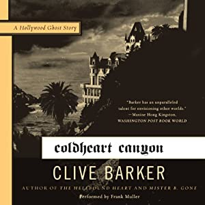 Coldheart Canyon: A Hollywood Ghost Story | [Clive Barker]
