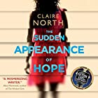 The Sudden Appearance of Hope Audiobook by Claire North Narrated by Gillian Burke